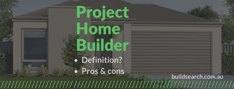 what is a project home builder